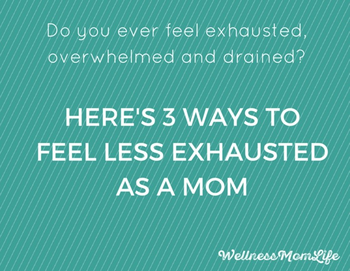 less exhausted as a mom
