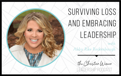 Episode 3: Surviving Loss & Embracing Leadership with Abby Rike Rockenbaugh
