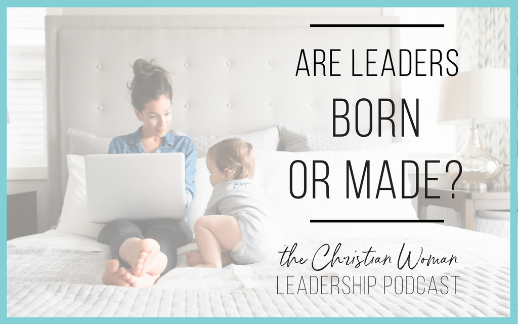 Are Leaders Born or Made?