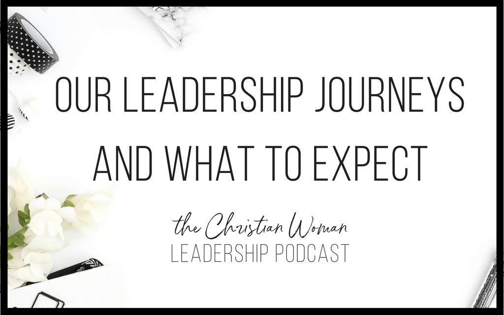 Episode 1: Our Leadership Journeys & What to Expect from The Christian Woman Leadership Podcast