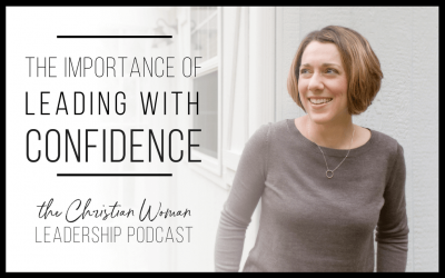 Episode 6: The Importance of Leading with Confidence