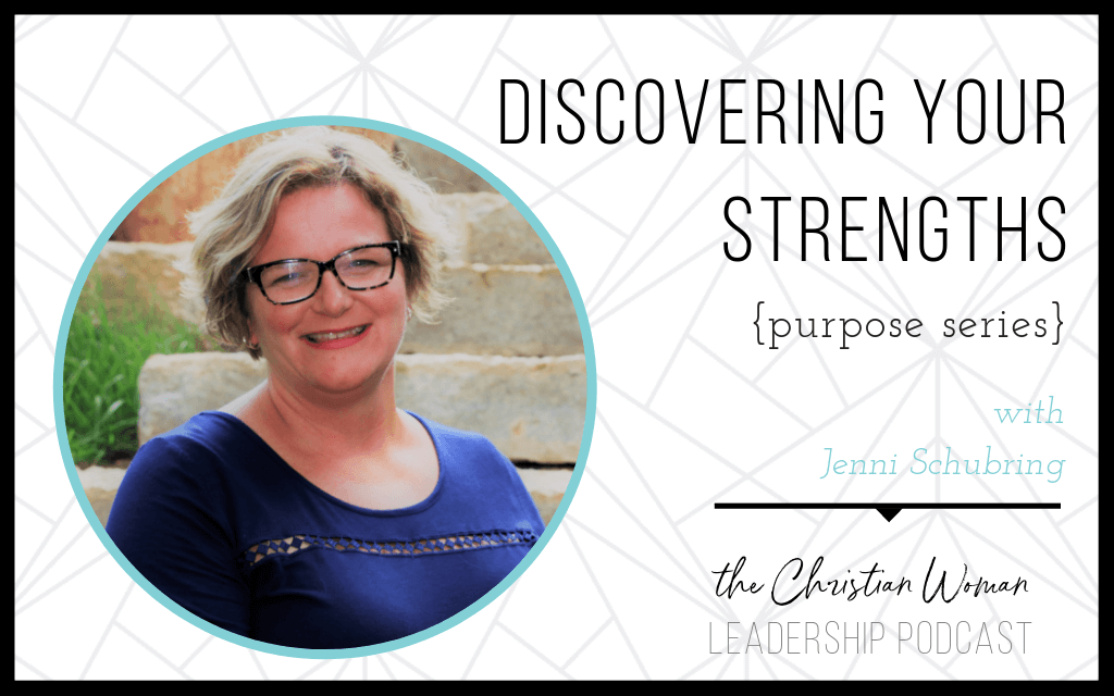 Discovering Your Strengths with Jenni Schubring {purpose series}