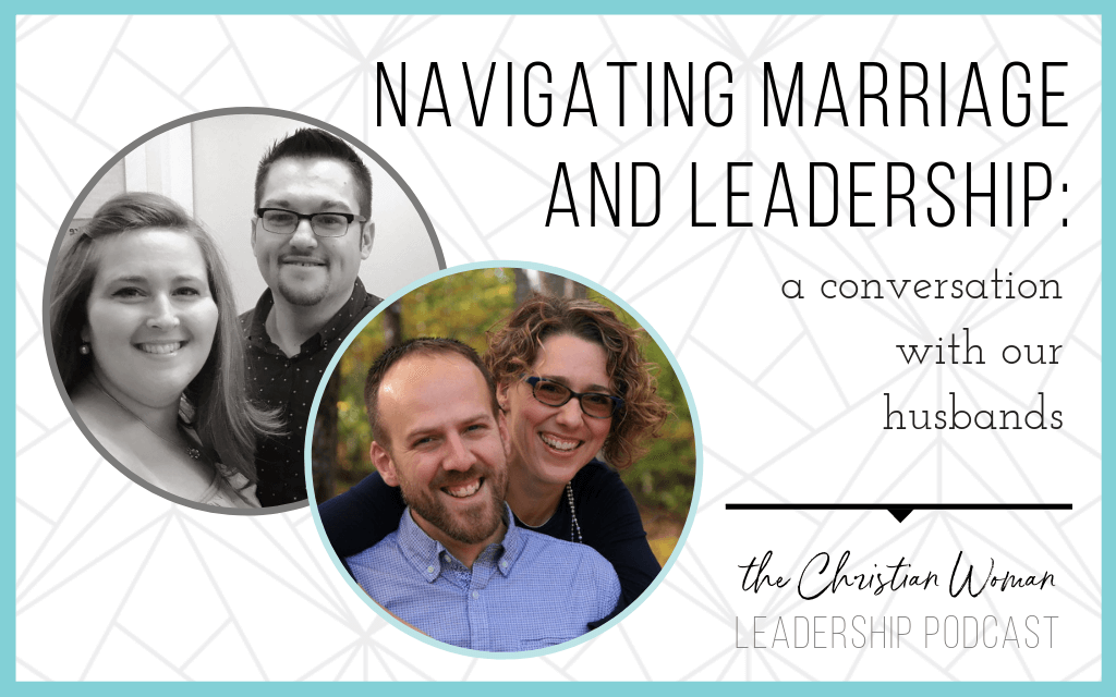 navigating marriage and leadership: a conversation with our husbands