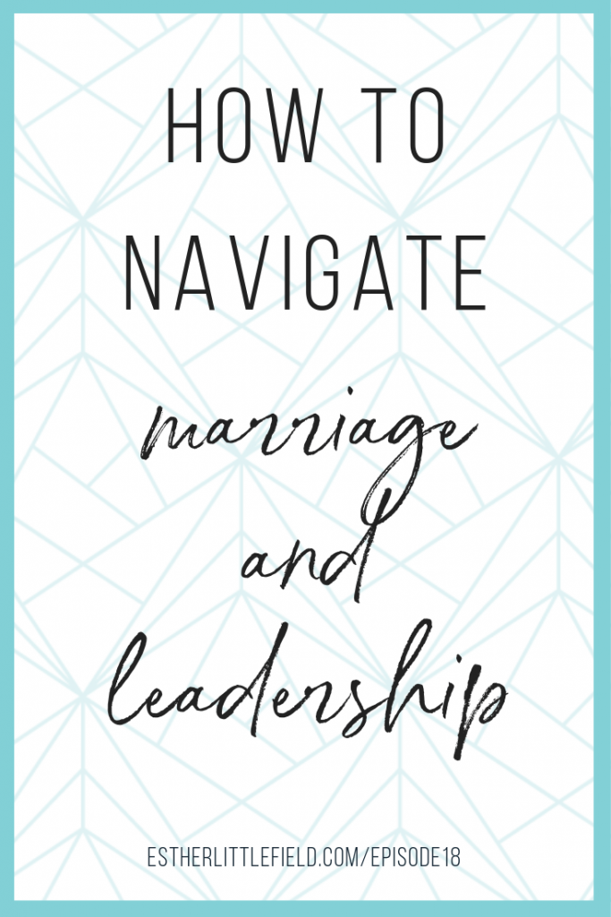 How to Navigate Marriage and Leadership