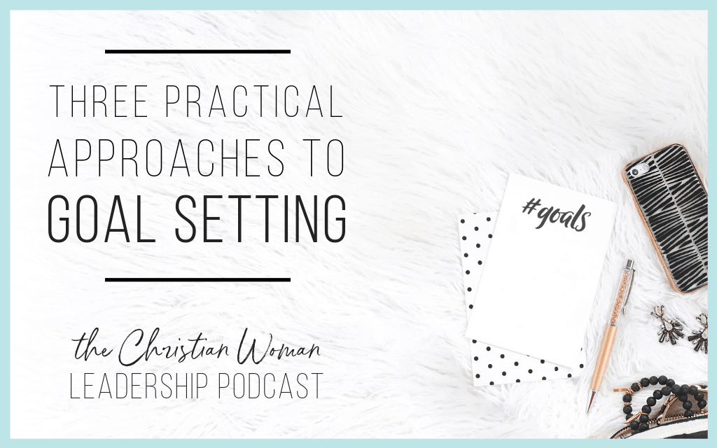 practical approaches to goal setting