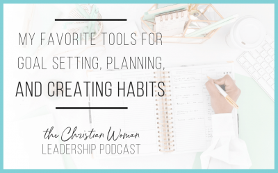 Episode 33: My Favorite Tools for Goal Setting, Planning, and Creating Habits