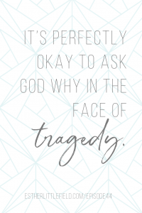 It's okay to ask God why