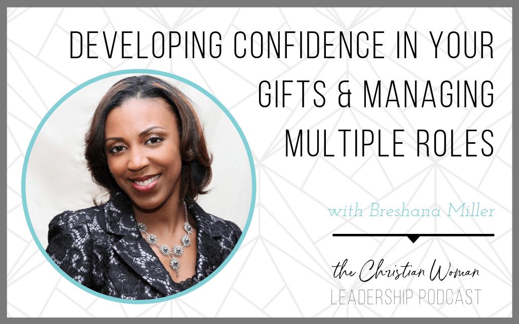 breshana miller, time management, confident in gifts, managing multiple roles