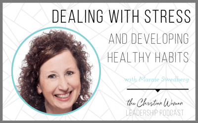 Episode 49: Dealing with Stress and Developing Healthy Habits with Marnie Swedberg [Wellness Series]