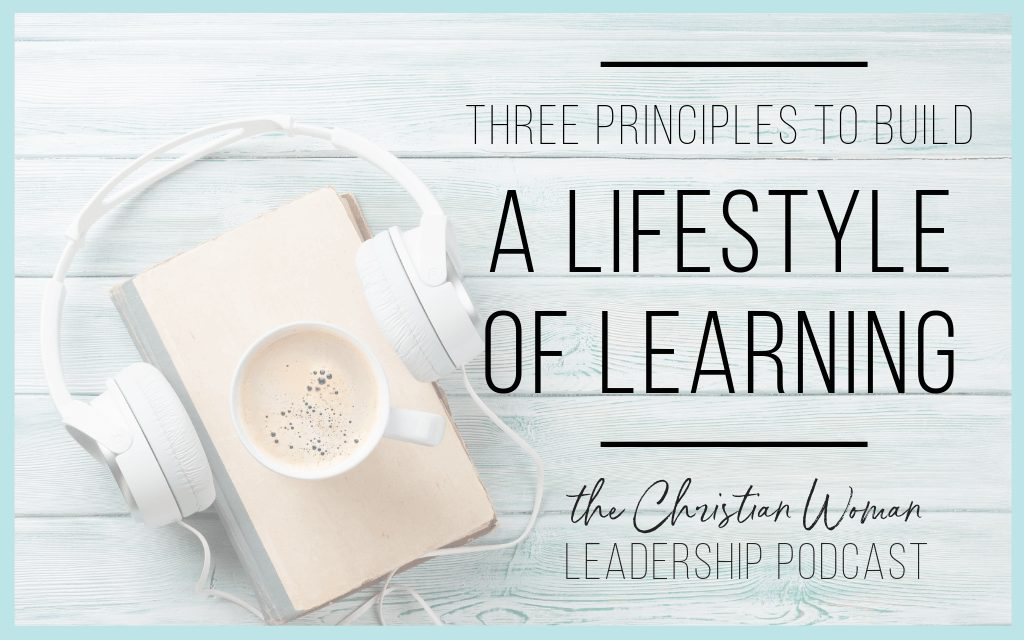 Three principles to build a lifestyle of learning