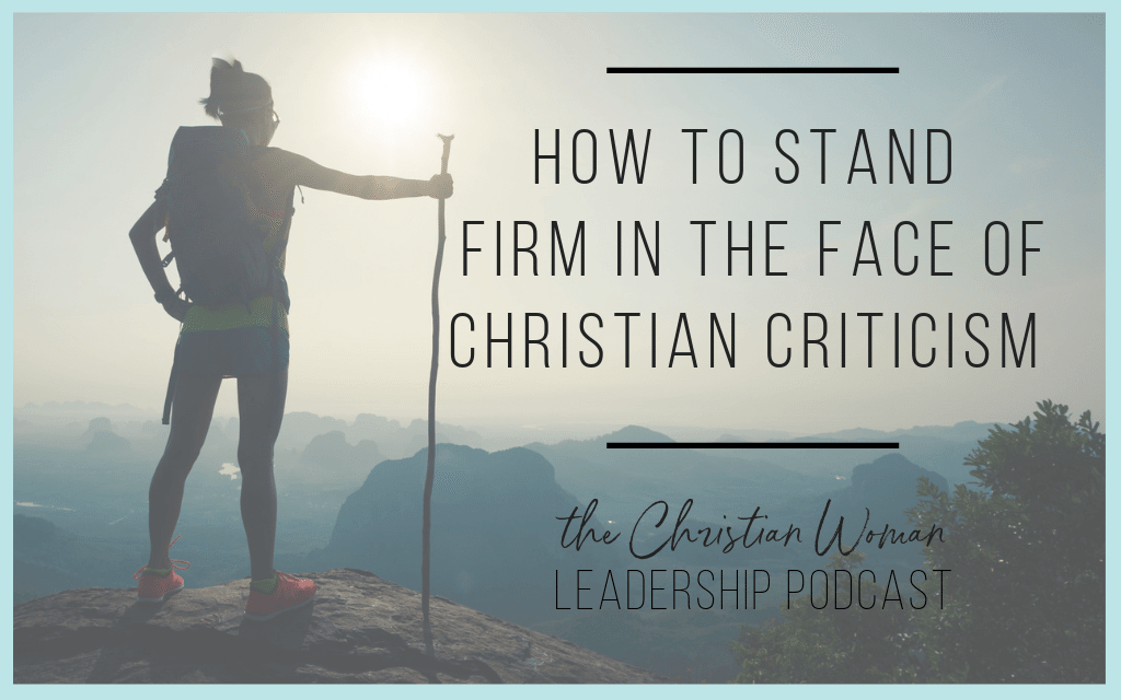How to Stand Firm in the Face of Christian Criticism