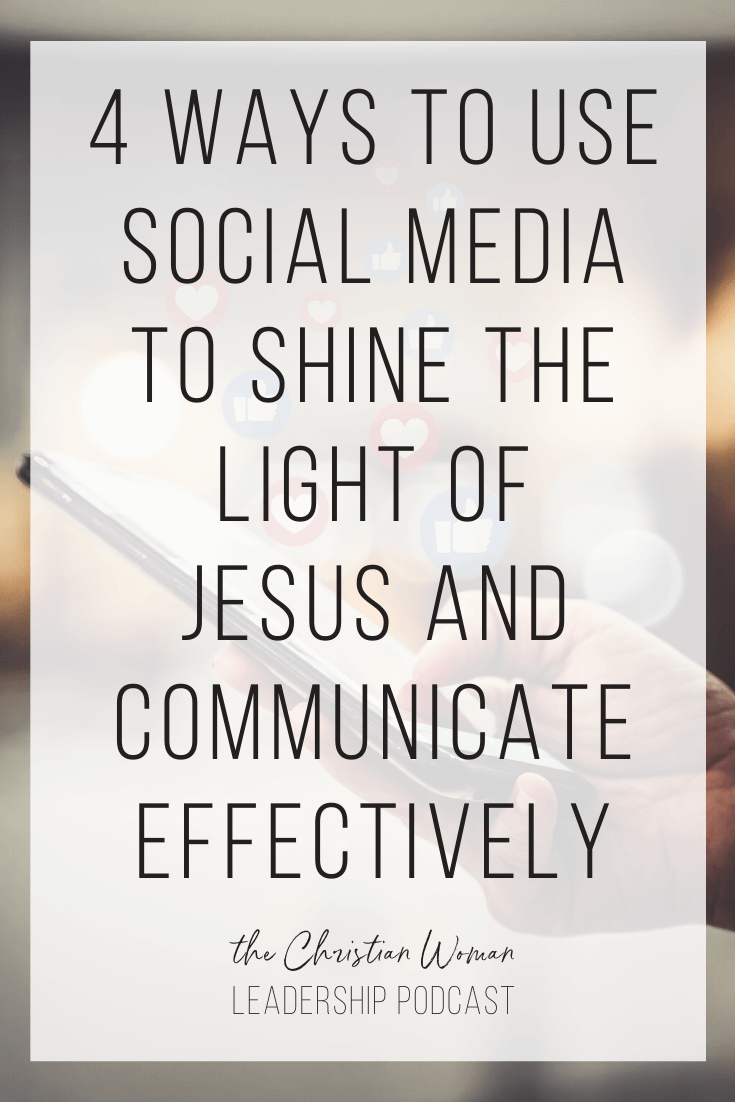 use social media to shine the light of Jesus and communicate effectively