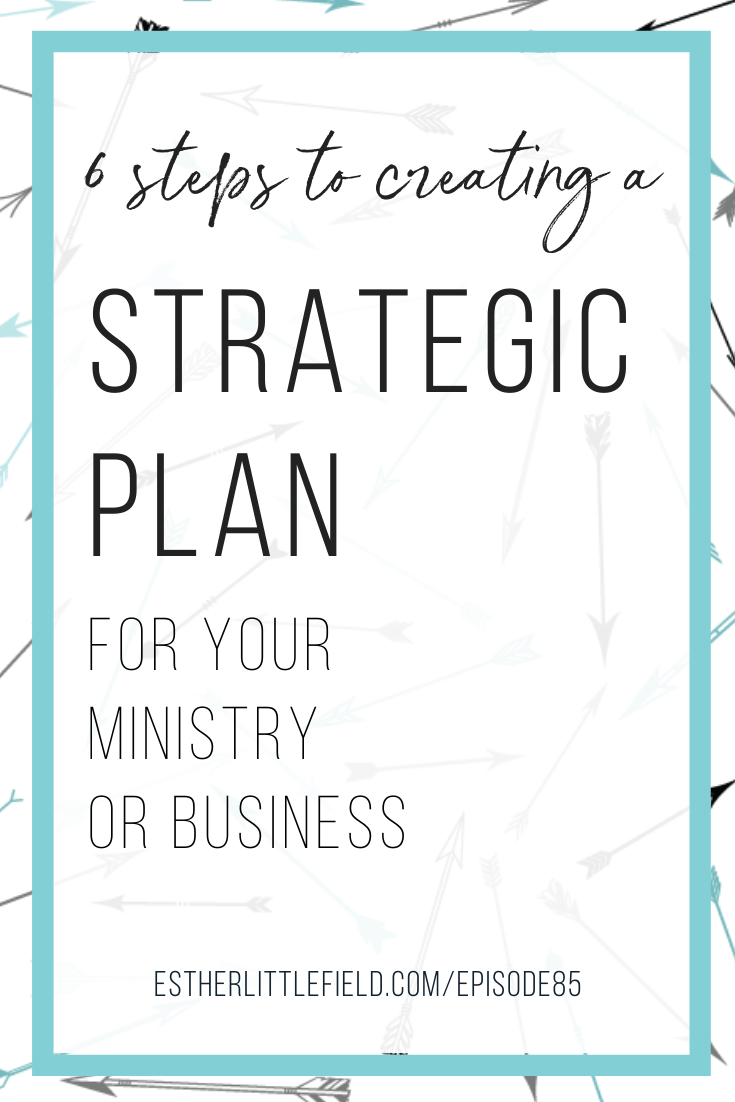 6 Steps to Creating a Strategic Plan for your ministry or business
