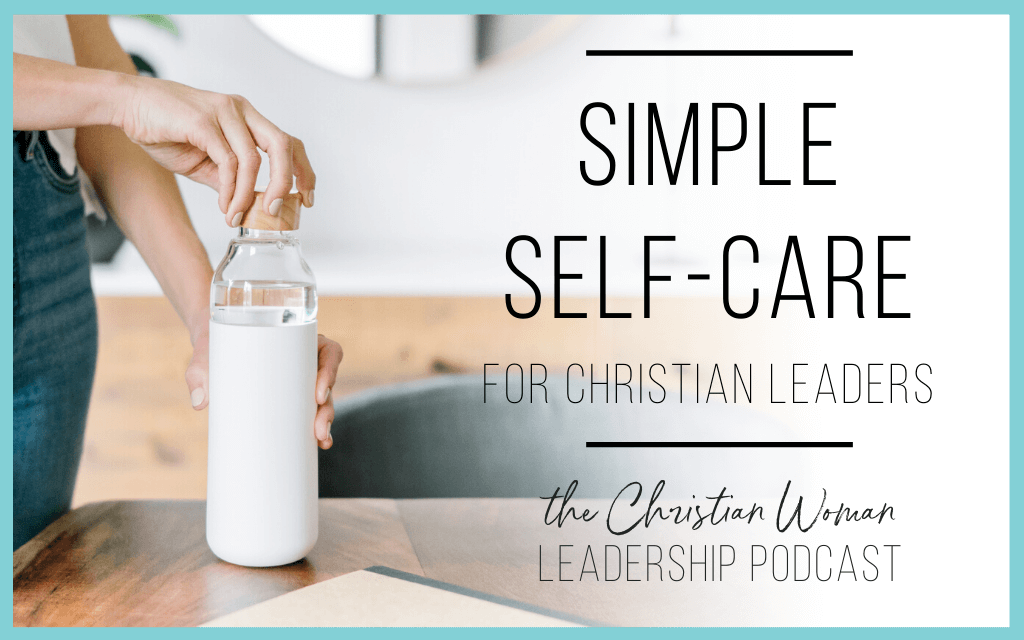 Simple Self-Care for Christian Leaders