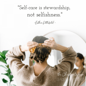 Self-care is stewardship, not selfishness.
