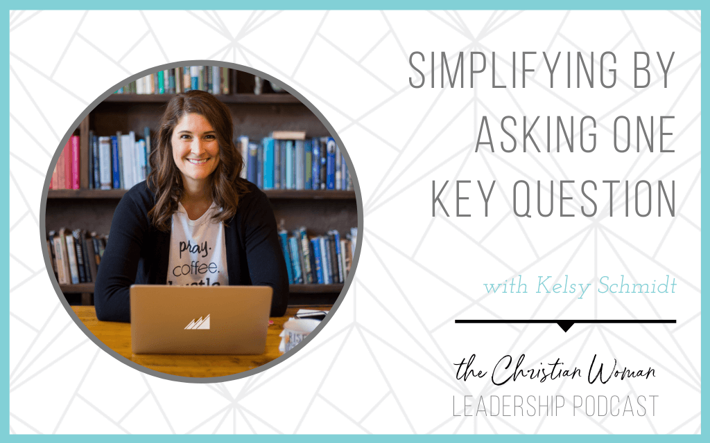Simplifying by Asking One Key Question Kelsy Schmidit