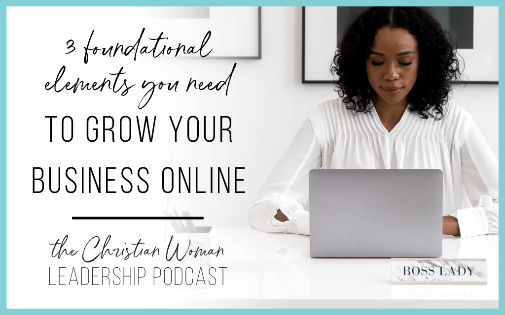 Episode 89: Three Foundational Elements You Need to Grow Your Business Online
