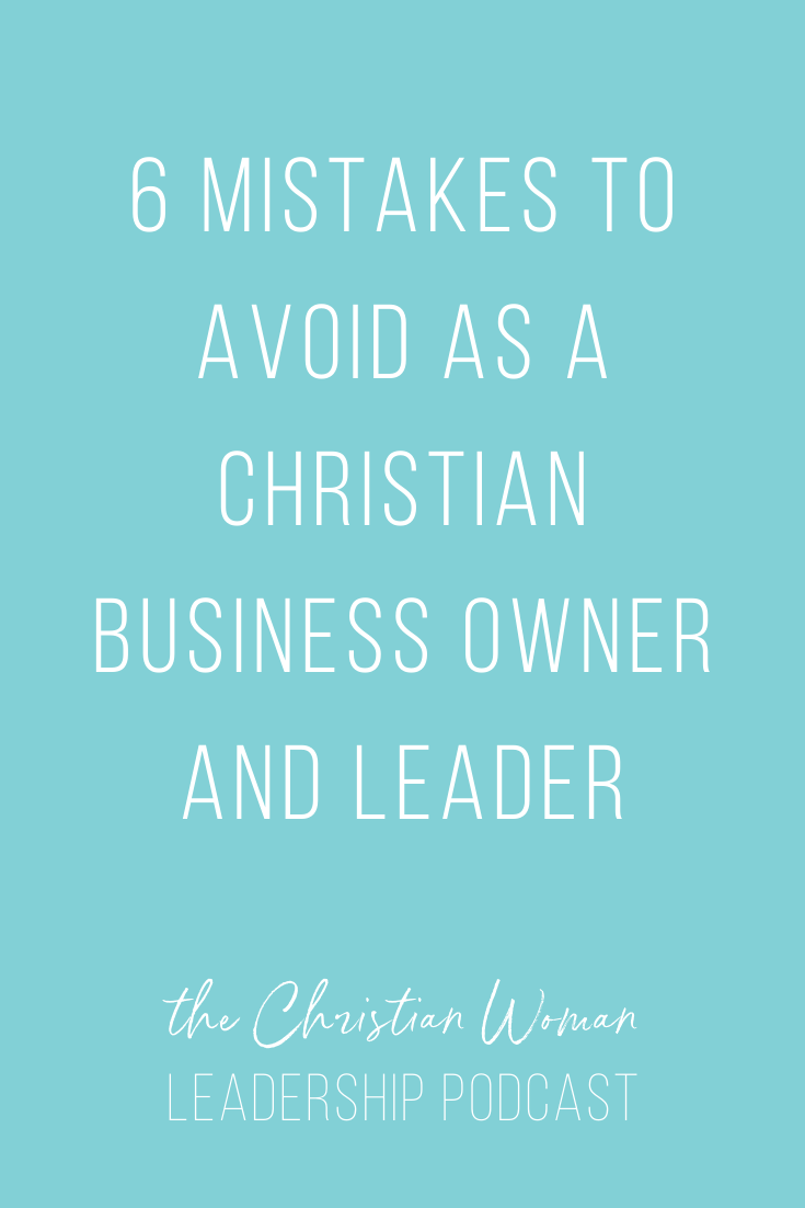 6 mistakes Christian business owners make