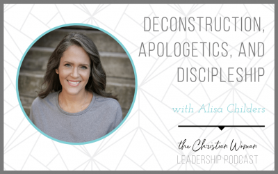 Deconstruction, Apologetics, and Discipleship with Alisa Childers [Discipleship Series]
