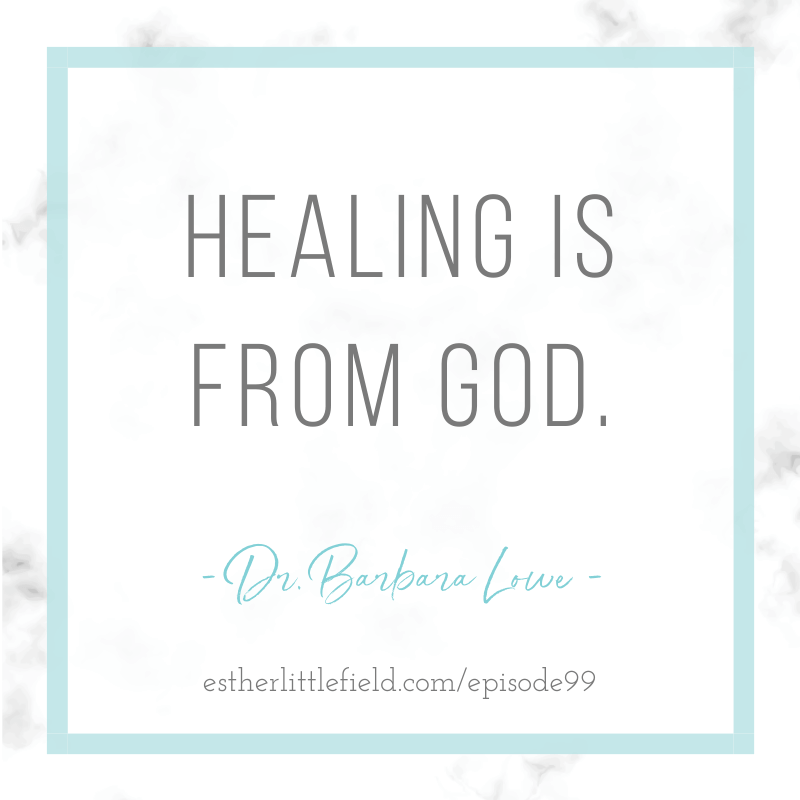 Healing is from God. Quote from Dr. Barbara Lowe