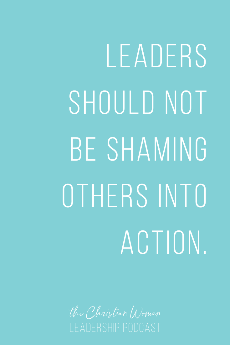 Leaders should not be shaming others into action.