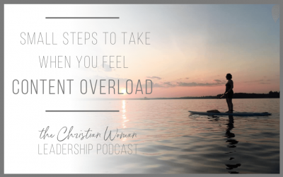 Small Steps to Take When You Feel Content Overload