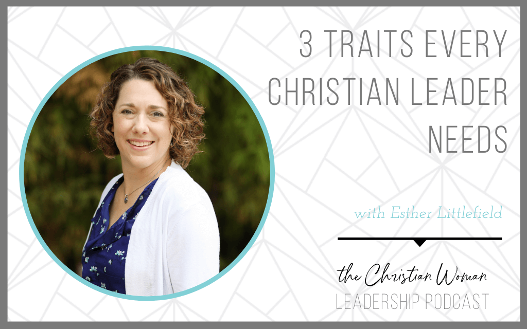 3 traits every christian leader needs