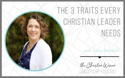3 Traits Every Christian Leader Needs [116]