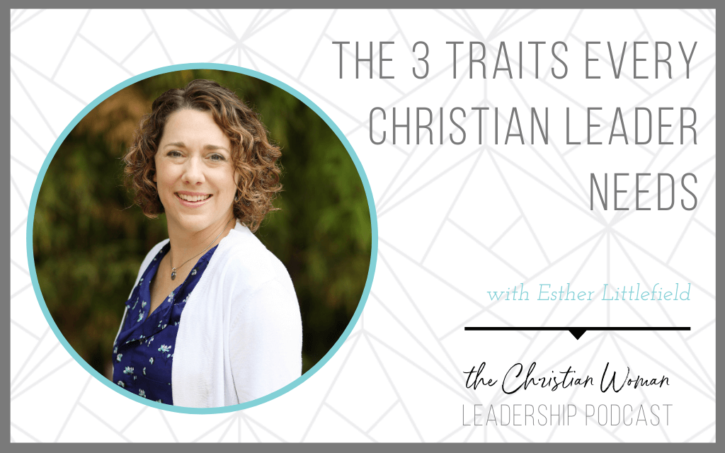 3 Traits Every Christian Leader Needs [116]
