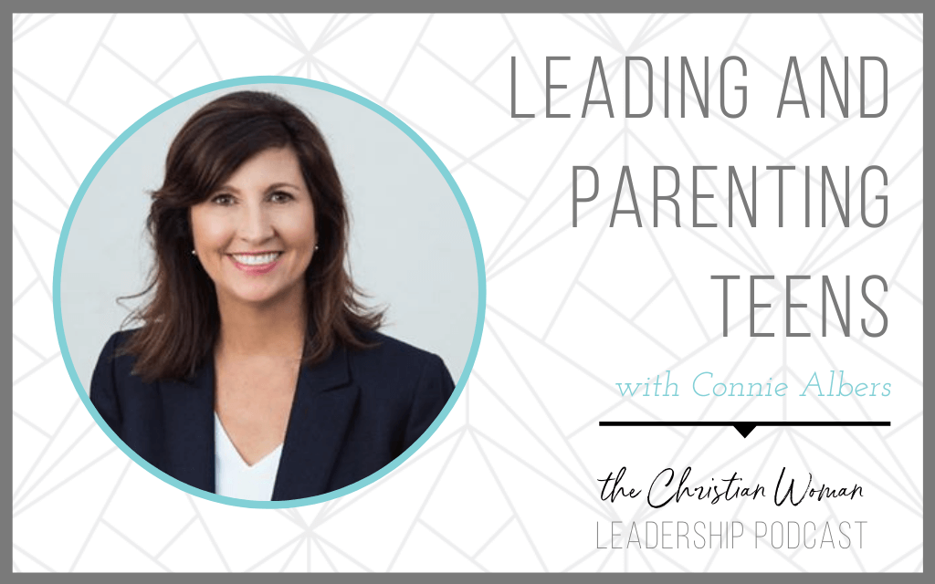 How to Thrive While Leading and Parenting Teens with Connie Albers [119]