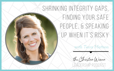 Shrinking Integrity Gaps, Finding Your Safe People, & Speaking Up When It's Risky with Terra Mattson [121]