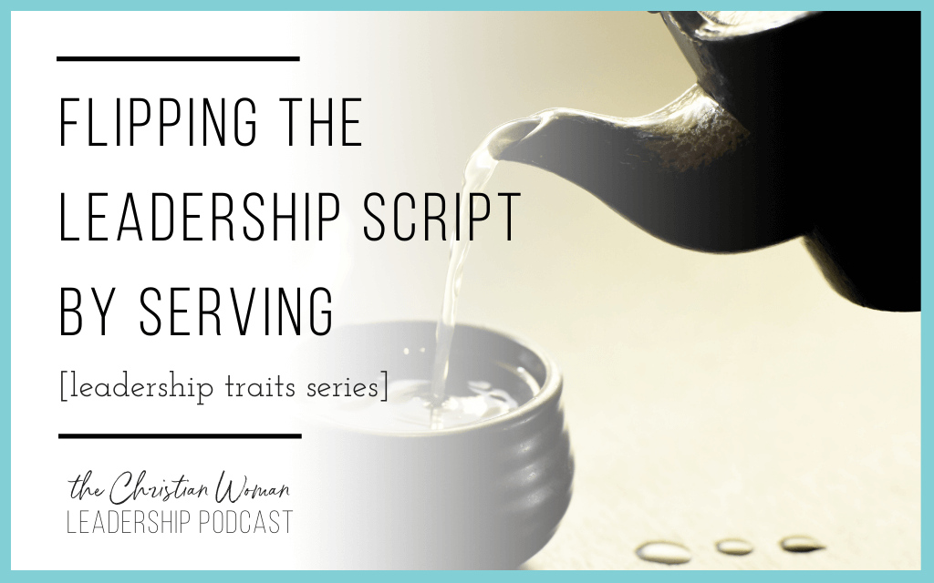 flipping the leadership script by serving graphic image
