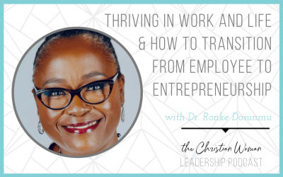 Thriving in Work and Life and How to Transition From Employee to Entrepreneurship with Dr. Ronke Dosunmu [126]