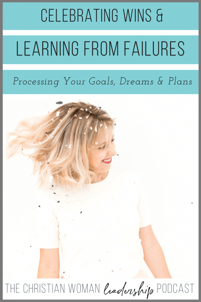 Celebrating Wins & Learning From Failures: Processing Your Goals, Dreams & Plans [Reflection Series]