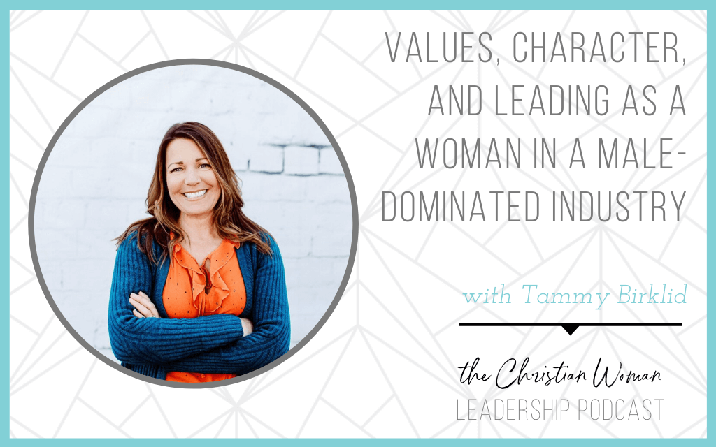 Values, Character, and Leading as a Woman in a Male-Dominated Industry with Tammy Birklid [133]