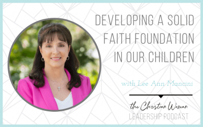 Developing a Solid Faith Foundation in our Children with LeeAnn Mancini [135]
