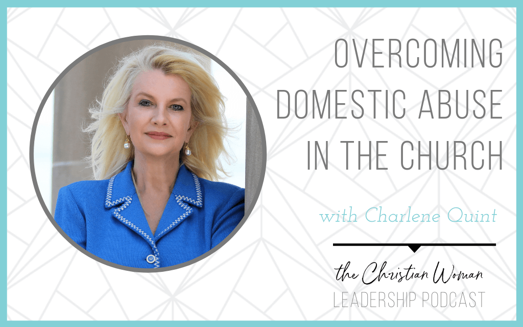 Photo of Charlene Quint - podcast graphic: Overcoming domestic abuse in the church
