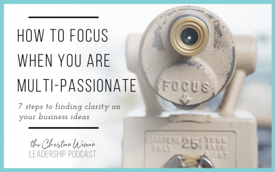 How to Focus When You are Multi-Passionate [140]