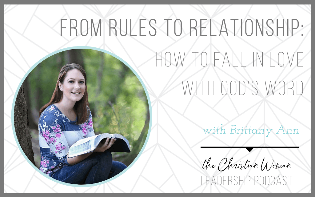 From Rules to Relationship: How to Fall in Love with God's Word with Brittany Ann [141]