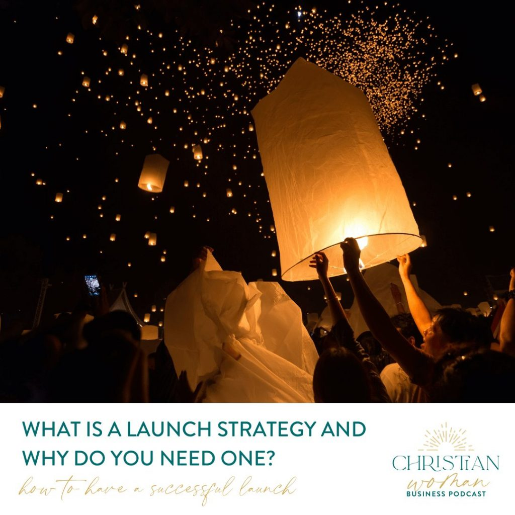 Chinese lanterns - what is a launch strategy and why do you need one