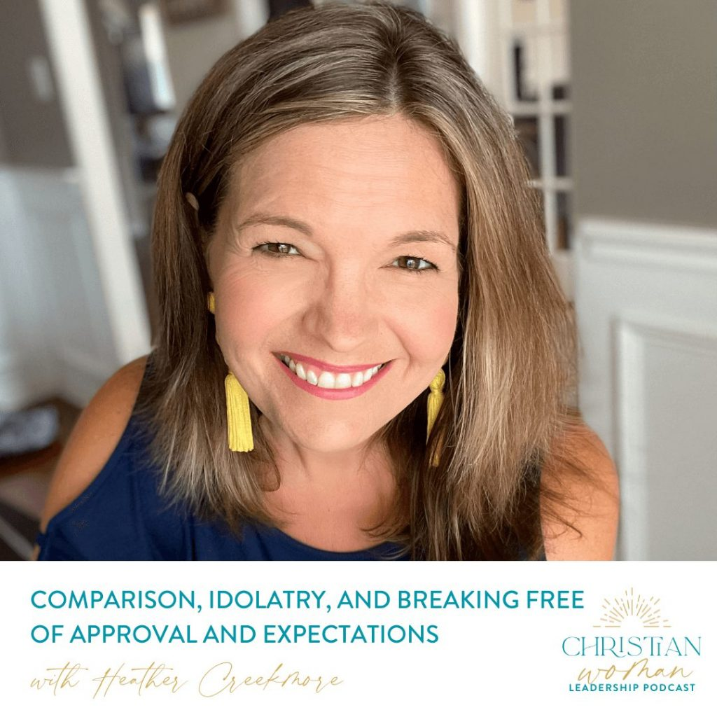 Heather Creekmore - Comparison Idolatry and approval