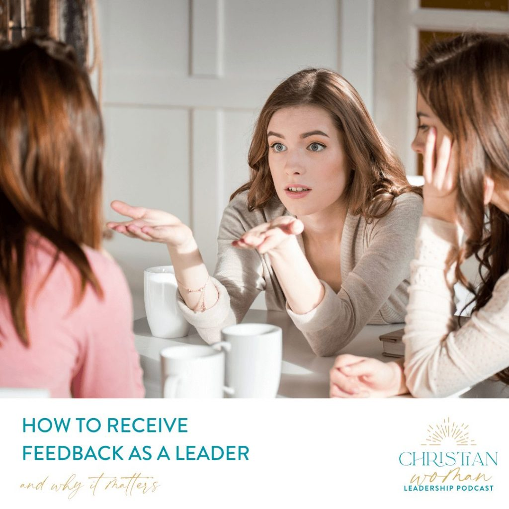 How to Receive Feedback as a Leader (and Why it Matters)