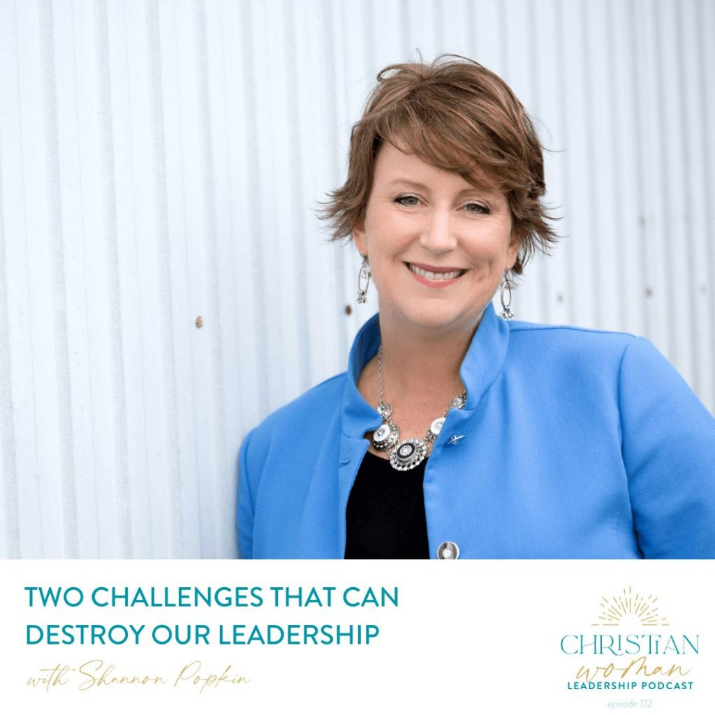 Two Challenges that Can Destroy Our Leadership and How We Can Respond to Them with Shannon Popkin